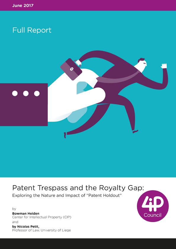 "Patent Trespass and the Royalty Gap: Exploring the Nature and Impact of ""Patent Holdout"" (Full Report)"