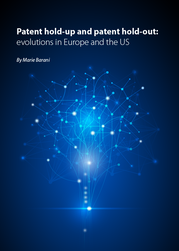 Patent hold-up and patent hold-out: evolutions in Europe and the US